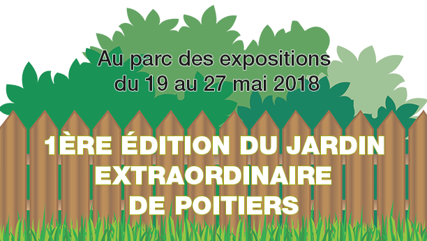 présent à la 1ère édition du Jardin extraordinaire de Poitiers, au parc des expositions du 19 au 27 mai 2018