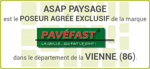 ASAP Paysage est le poseur agrée exclusif de la marque PAVEFAST dans le département de la Vienne, département 86.